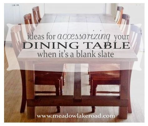 Dining Tables Left Empty Often Leave The Room Looking Stark And Unfinished Adding Simple Accessories