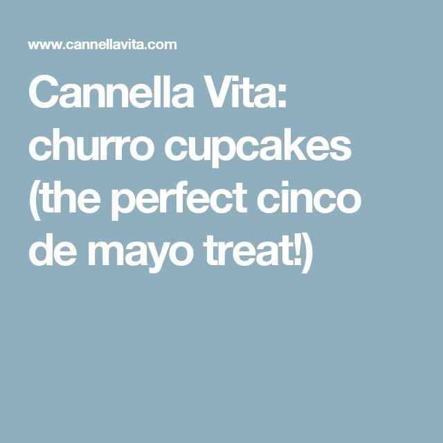 Cannella Vita: churro cupcakes (the perfect cinco de mayo treat!)