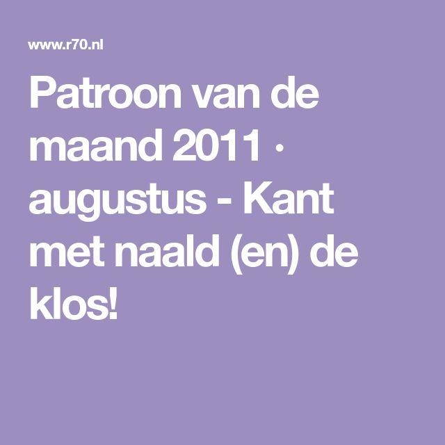 Patroon van de maand 2011 · augustus - Kant met naald (en) de klos!