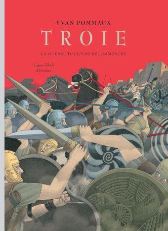 Troie, la guerre toujours recommencée (d'après L'Iliade d'Homère) | l'école des loisirs