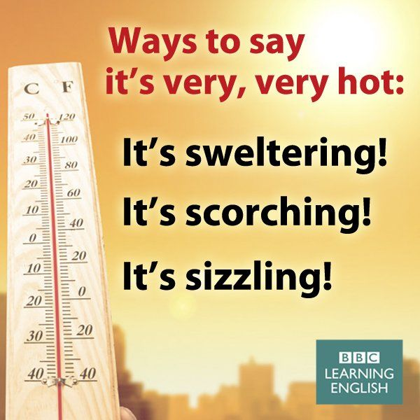 Ways to say it's very, very hot