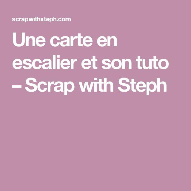 Une carte en escalier et son tuto – Scrap with Steph