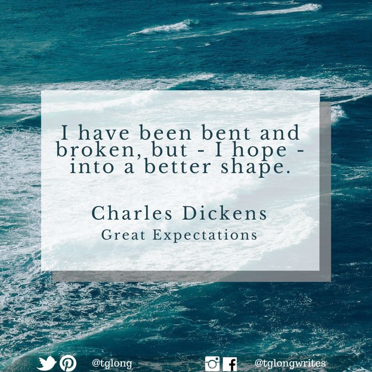 #Quote: I have been bent and broken, but - I hope - into a better shape. ~ Charles Dickens
