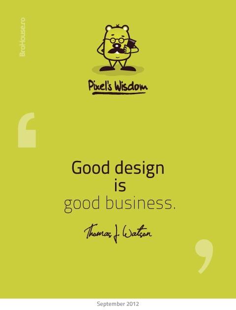Good design is good business -Thomas J. Watson