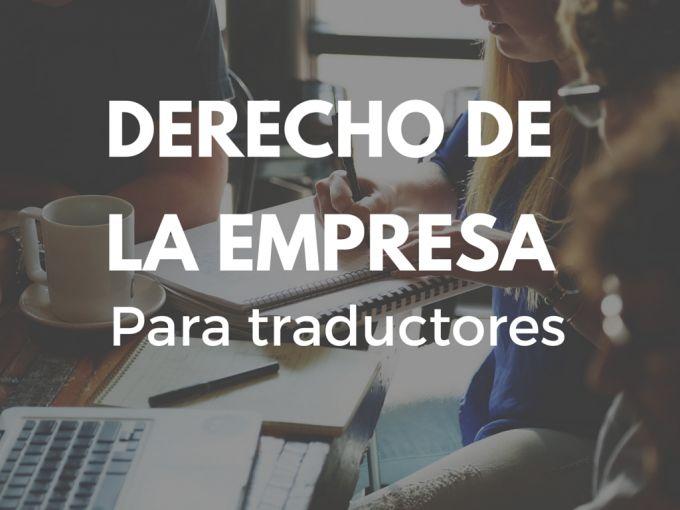 """Descuento especial para socios de ATA, ITI, SFR y Asetrad en la nueva edición del curso en línea """"Derecho de la empresa para traductores""""."""