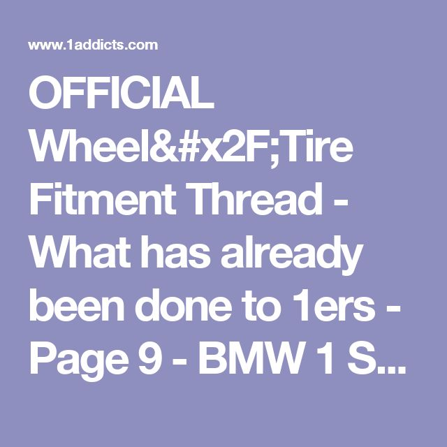 OFFICIAL Wheel/Tire Fitment Thread - What has already been done to 1ers - Page 9 - BMW 1 Series Coupe Forum / 1 Series Convertible Forum (1M / tii / 135i / 128i / Coupe / Cabrio / Hatchback) (BMW E82 E88 128i 130i 135i)