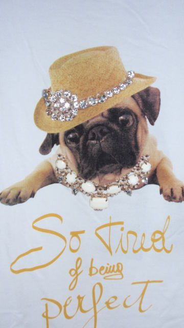 Pug is so tired of being perfect (tee)