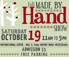 Made By Hand Show - Oct 19, 2013 at the International Centre Perfect place to buy all your handmade gifts and get a head start on your Christmas shopping.