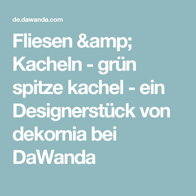 Fliesen & Kacheln - grün spitze kachel - ein Designerstück von dekornia bei DaWanda