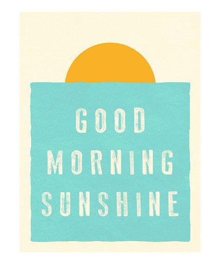 I hope your morning is full of so much goodness. Yes. Yes. Yes. :: 'Good Morning Sunshine' Print