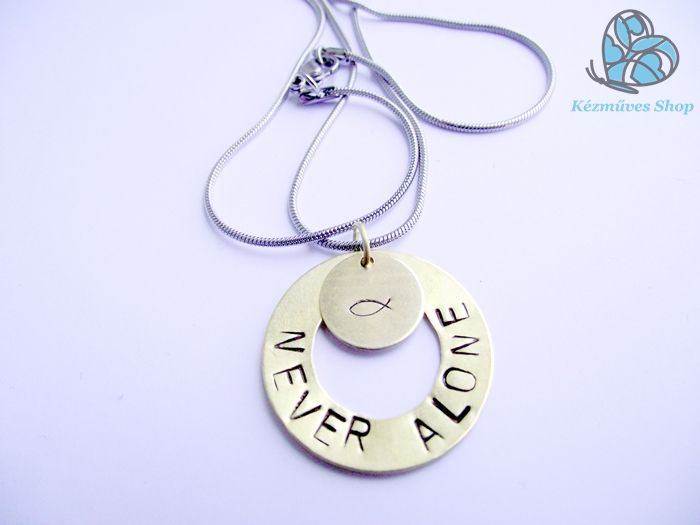 NEVER ALONE Hand stamped jewelry - brass pendants,  with ichthus / Jesus fish sign. 2990HUF +pp If interested, email me: info@kezmuvesshop.com