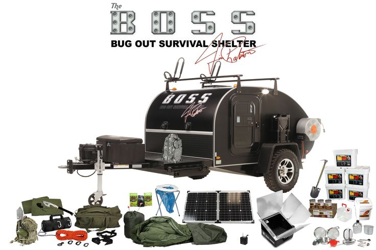 "The B*O*S*S* (Bug Out Survival Shelter) - ""The ultimate hitch and ditch solution for survival...complete with 3 months worth of top of the line off the grid gear."""