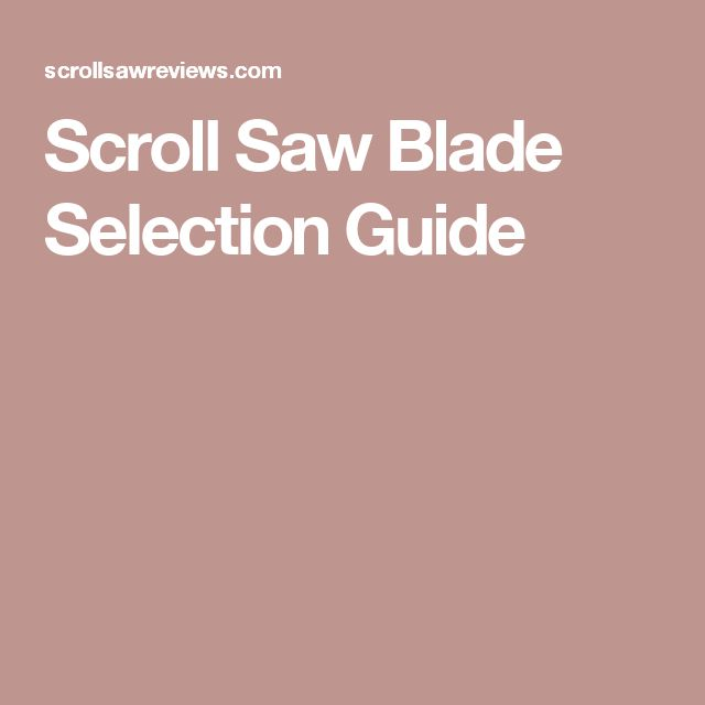 Scroll Saw Blade Selection Guide