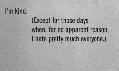 I'm kind...except