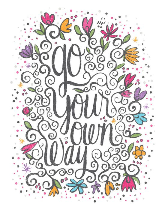 Go Your Own Way - Words n Quotes