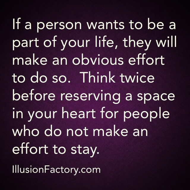 If A Person Wants To Be A Part Of Your Life, They Will