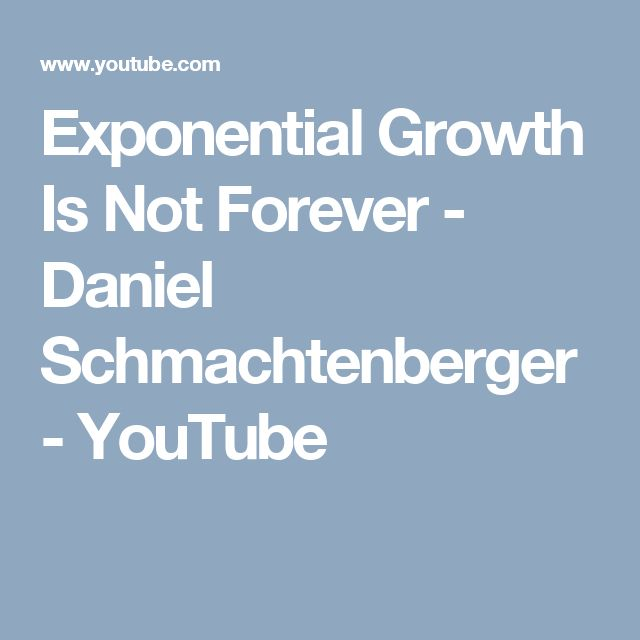 Exponential Growth Is Not Forever - Daniel Schmachtenberger - YouTube