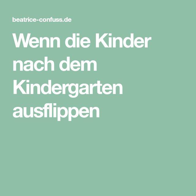 Wenn die Kinder nach dem Kindergarten ausflippen
