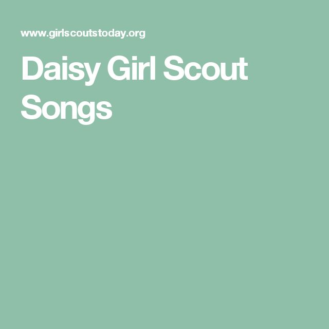 Daisy Girl Scout Songs