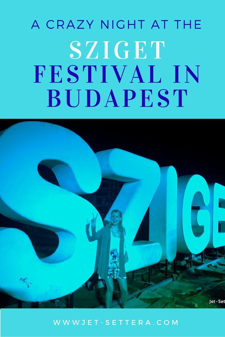 Read about a crazy night we had at the Sziget Fesztivál in Budapest | Sziget…