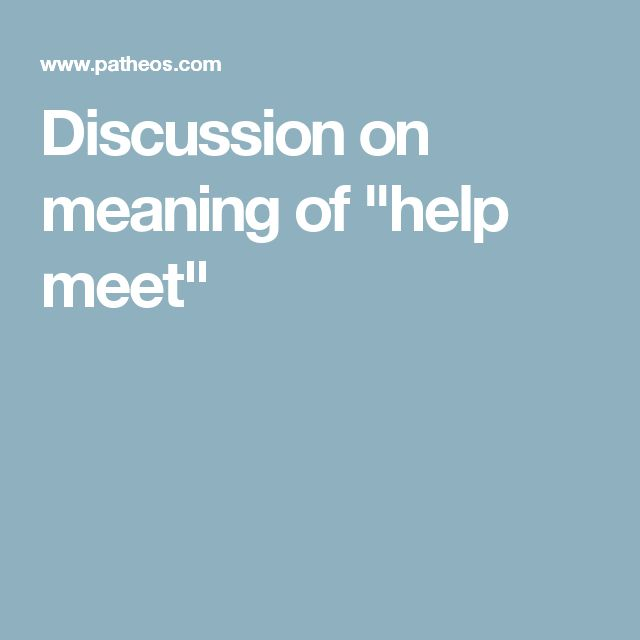 """Discussion on meaning of """"help meet"""""""