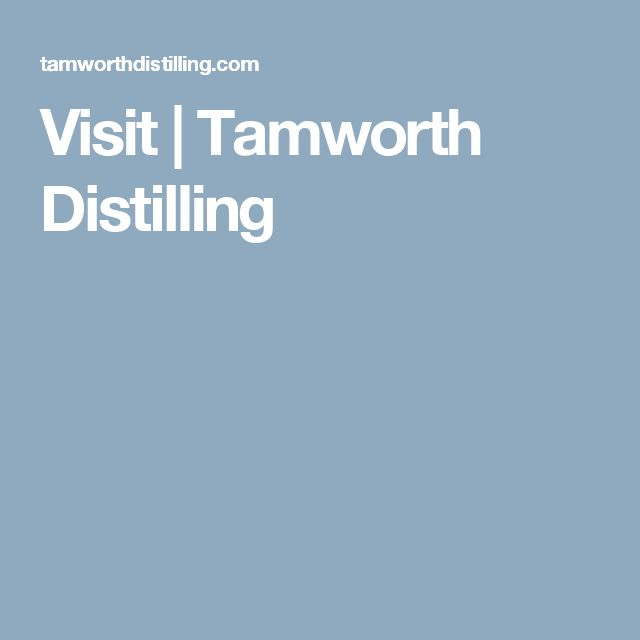 Visit | Tamworth Distilling