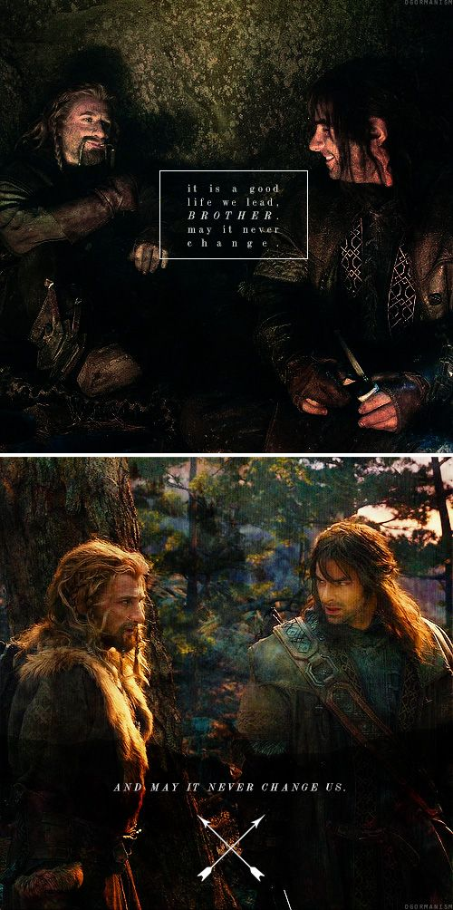 Fili + Kili: it is a good life we lead, Brother, may it never change. And may it never change us. #thehobbit