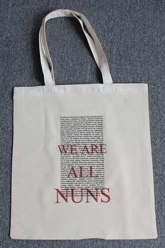 """We Are All Nuns"" tote bags in support of American nuns under seige from the Vatican."