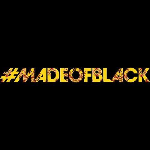 #madeofblack | Tumblr
