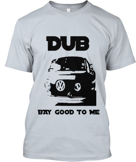 """Limited Edition  """"DUB BAY GOOD TO ME"""" T-Shirts VW Bay Window Camper Van Design How cool are these"""