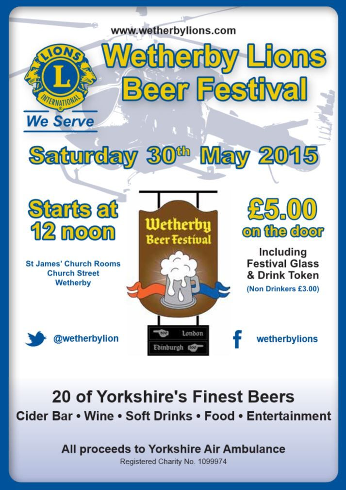 WETHERBY: Wetherby Lion's presents Wetherby Beer Festival on Saturday 30th May starting from 12 noon at St James's Church Rooms