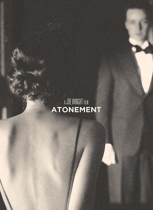 "Atonement (2007) ""The story can resume. I will return. Find you, love you, marry you and live without shame."""