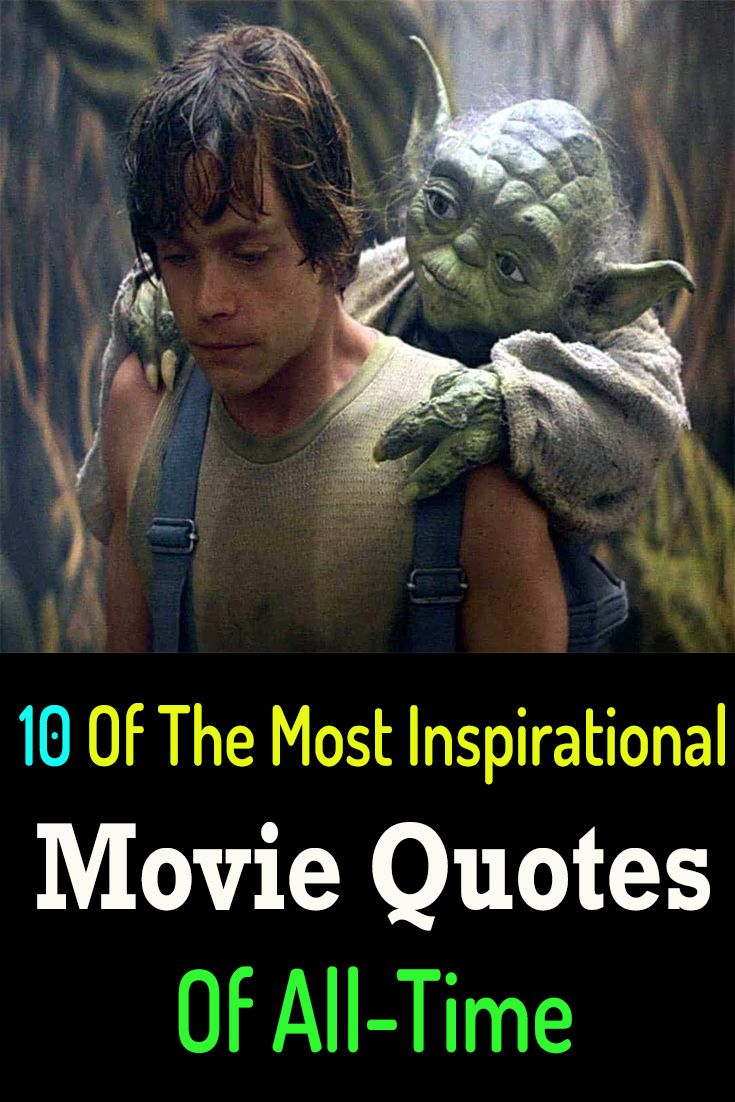 10 Of The Most Inspirational Movie Quotes Of All-Time ...