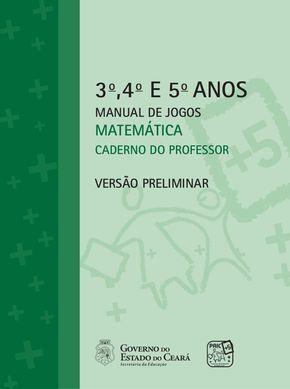 JOGOS MATEMÁTICOS 3º 4º 5º ANO PAIC + VOLUME I(PROFESSOR)