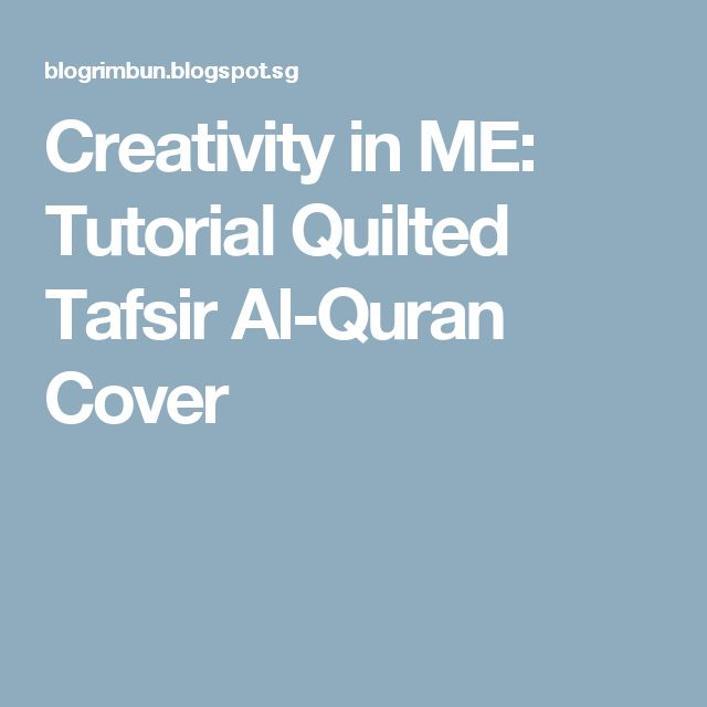 Creativity in ME: Tutorial Quilted Tafsir Al-Quran Cover