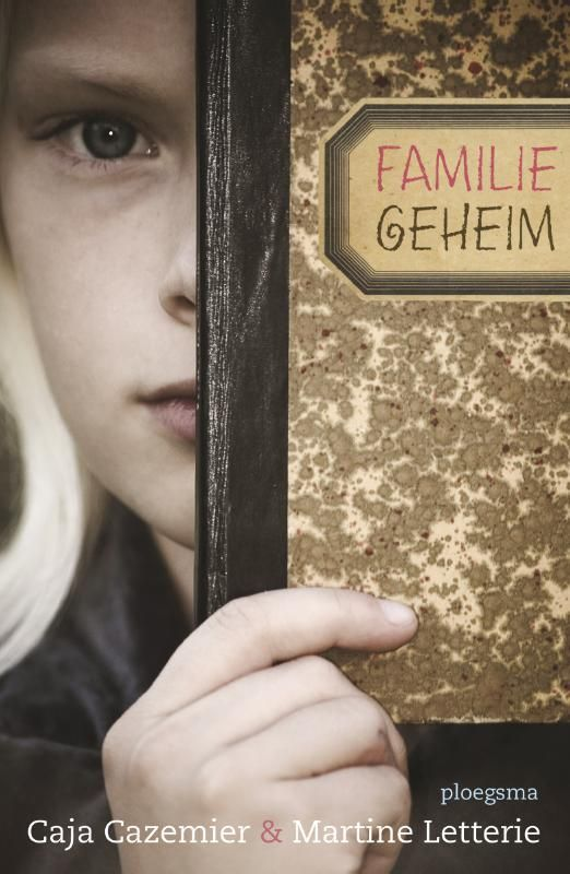 Familiegeheim - kerntitel Kinderboekenweek 2016 (Boek, Vierde druk) door Caja Cazemier | Literatuurplein.nl