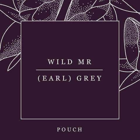 Wild Mr (Earl) Grey · Pouch