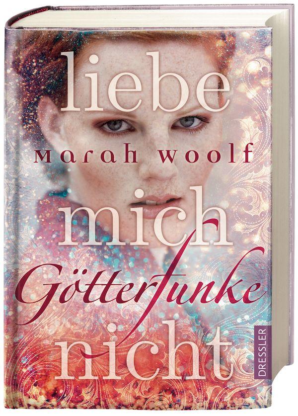 Marah Woolf - Liebe mich nicht. Götterfunke