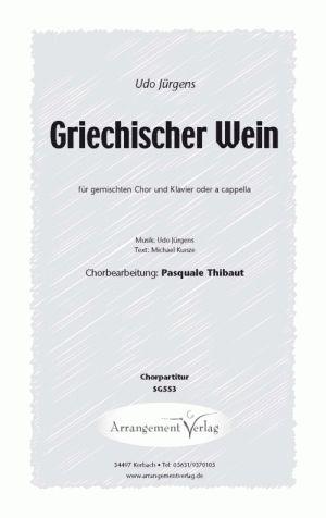 Gemischter Chor: Griechischer Wein (Udo Jürgens) Neubearbeitung von Pasquale Thibaut, mit Klavier oder a cappella