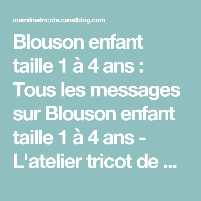 Blouson enfant taille 1 à 4 ans : Tous les messages sur Blouson enfant taille 1 à 4 ans - L'atelier tricot de Mam' Yveline.