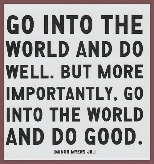 Found this quote on a random website. For all my DG Sisters. Do Good <3