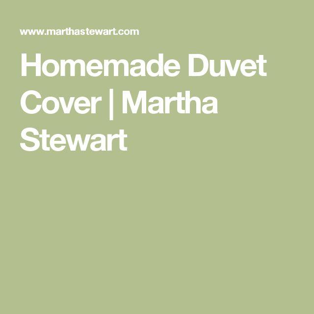 Homemade Duvet Cover   Martha Stewart