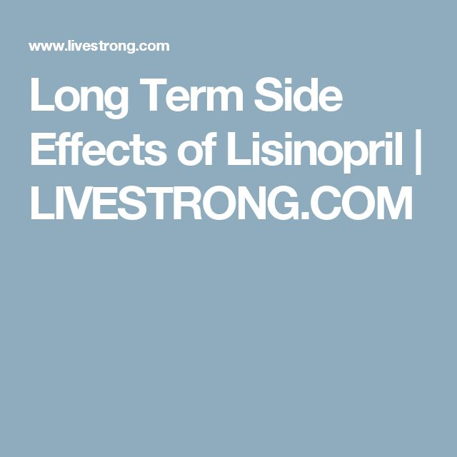 Long Term Side Effects of Lisinopril | LIVESTRONG.COM