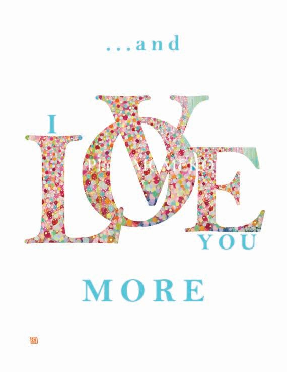 and I LOVE you MORE 8.5 x 11 Fine Art Giclee by planetmomeko, 50.00