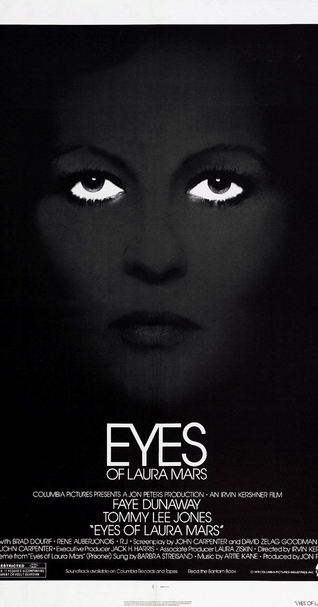 Directed by Irvin Kershner.  With Faye Dunaway, Tommy Lee Jones, Brad Dourif, Rene Auberjonois. A famous fashion photographer develops a disturbing ability to see through the eyes of a killer.