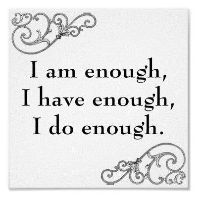 """I am enough, I have enough, I do enough"""" affirmation poster"""