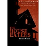 The House Eaters (Kindle Edition)By Aaron Polson