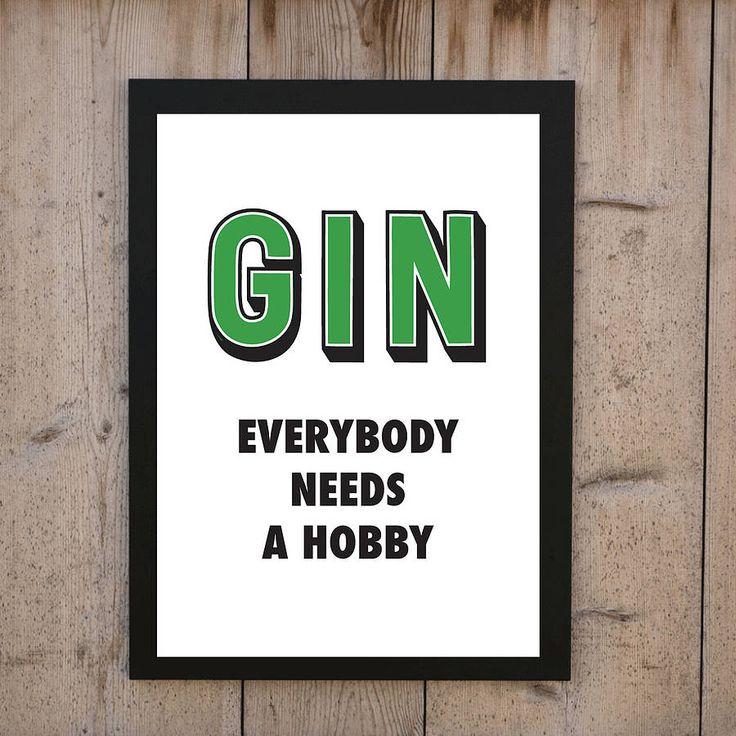 'gin everybody needs a hobby' print by loveday designs   notonthehighstreet.com