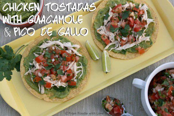 Chicken Tostadas with Guacamole & Pico de Gallo ... via FromFoodieWithLove.com