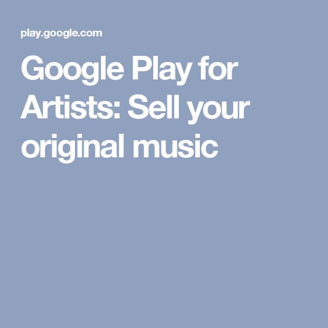 Google Play for Artists: Sell your original music
